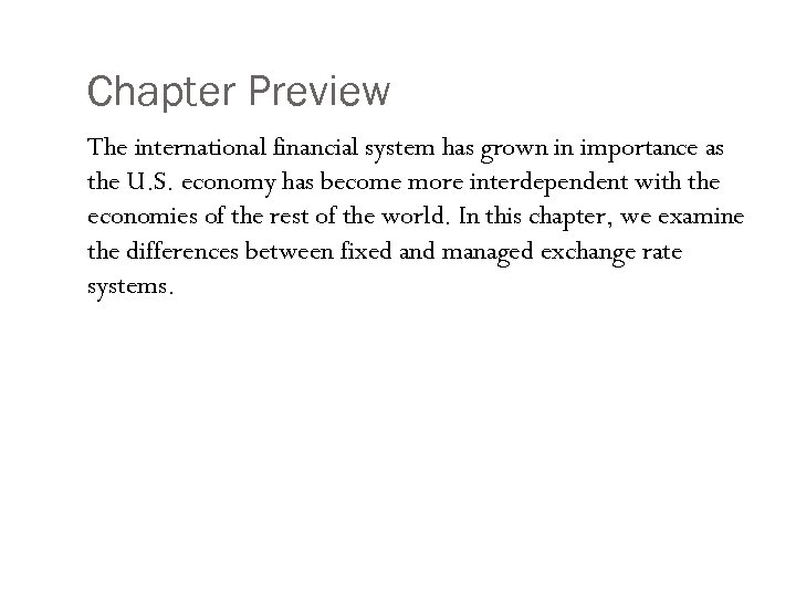 Chapter Preview The international financial system has grown in importance as the U. S.