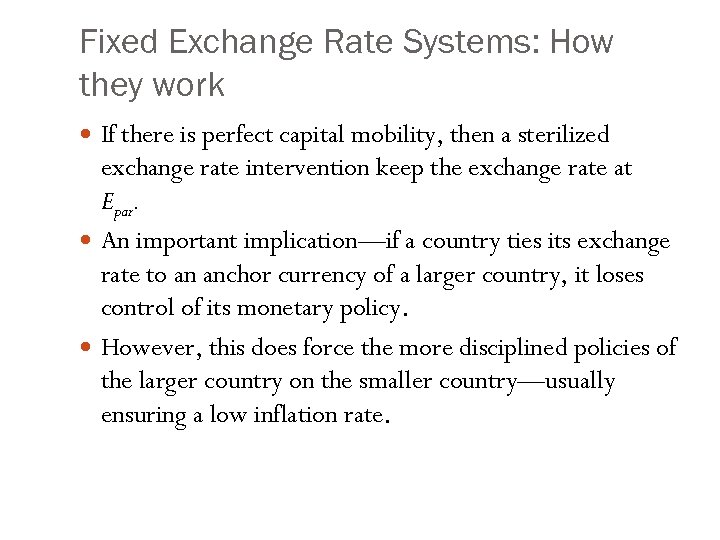 Fixed Exchange Rate Systems: How they work If there is perfect capital mobility, then