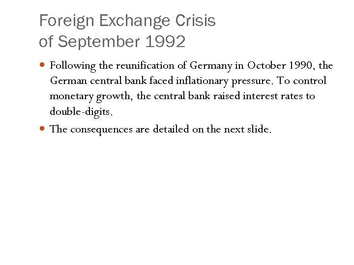 Foreign Exchange Crisis of September 1992 Following the reunification of Germany in October 1990,