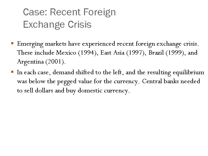 Case: Recent Foreign Exchange Crisis § Emerging markets have experienced recent foreign exchange crisis.