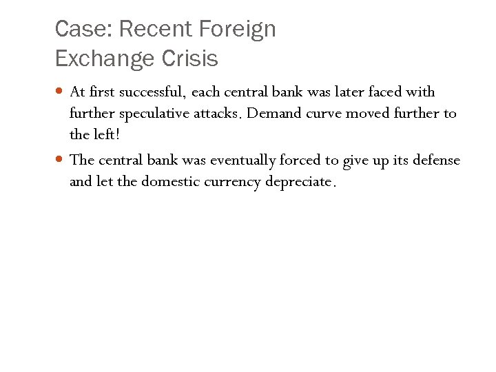 Case: Recent Foreign Exchange Crisis At first successful, each central bank was later faced