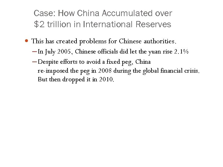 Case: How China Accumulated over $2 trillion in International Reserves This has created problems