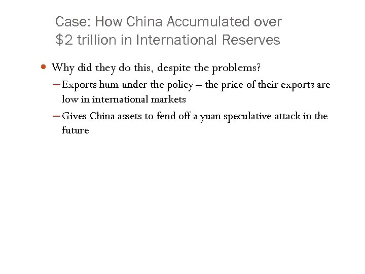 Case: How China Accumulated over $2 trillion in International Reserves Why did they do