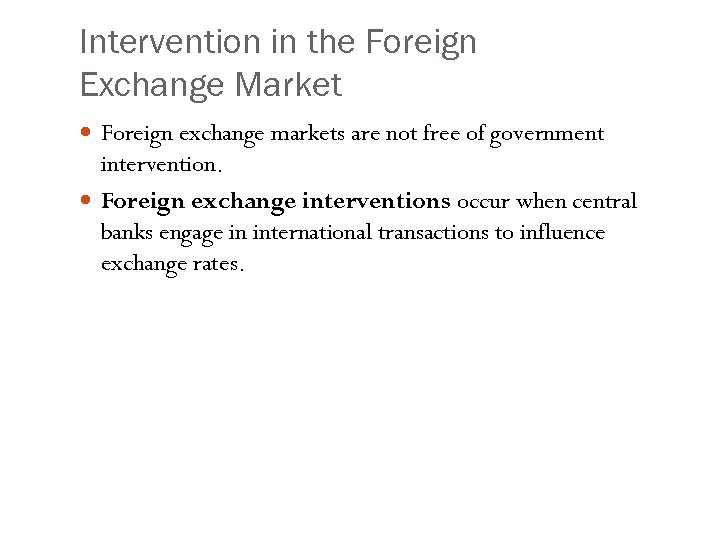 Intervention in the Foreign Exchange Market Foreign exchange markets are not free of government