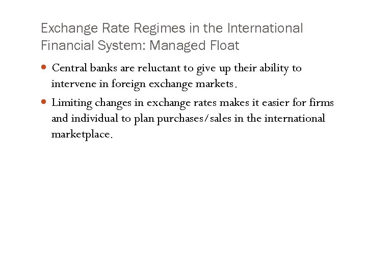 Exchange Rate Regimes in the International Financial System: Managed Float Central banks are reluctant