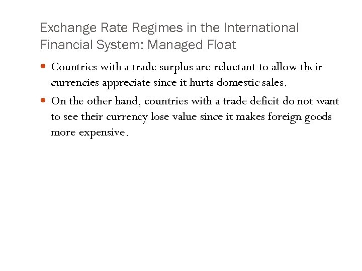 Exchange Rate Regimes in the International Financial System: Managed Float Countries with a trade