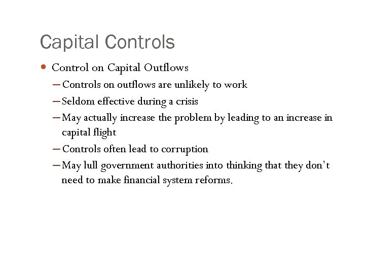Capital Controls Control on Capital Outflows ─ Controls on outflows are unlikely to work