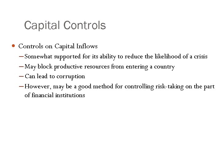 Capital Controls on Capital Inflows ─ Somewhat supported for its ability to reduce the