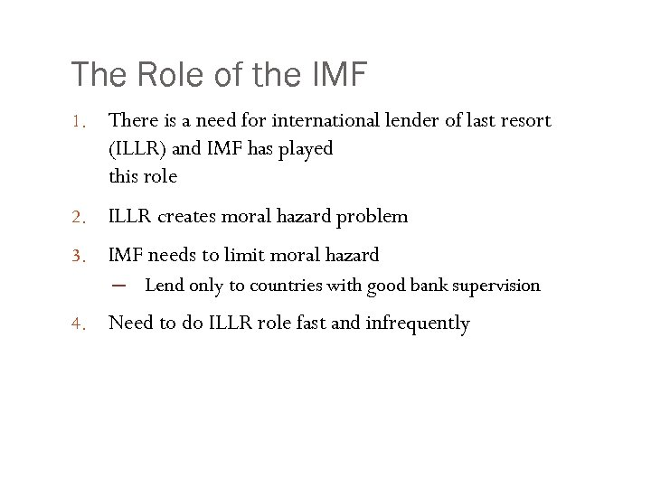 The Role of the IMF 1. There is a need for international lender of