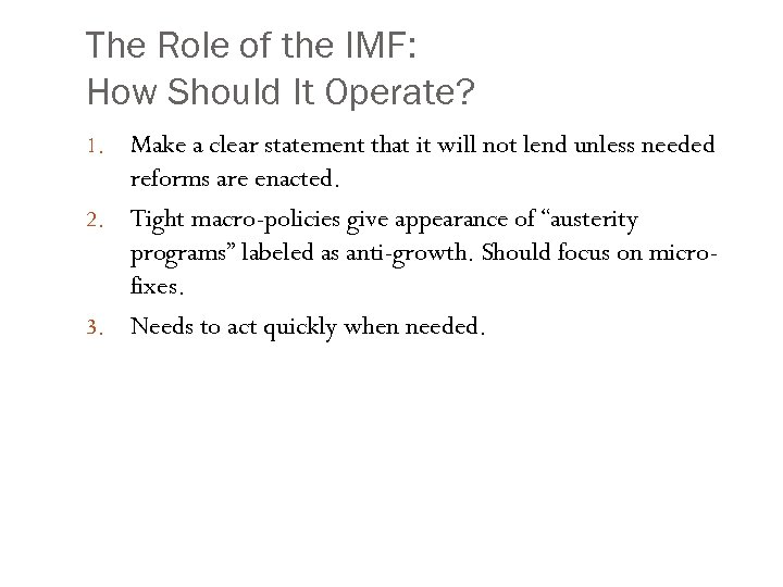 The Role of the IMF: How Should It Operate? Make a clear statement that
