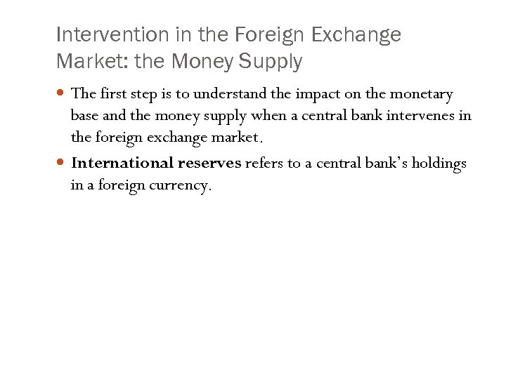 Intervention in the Foreign Exchange Market: the Money Supply The first step is to