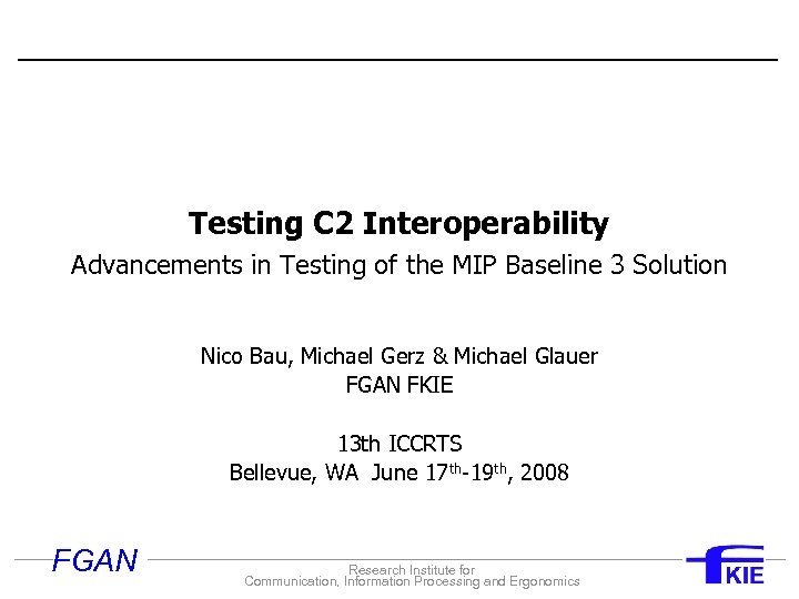 Testing C 2 Interoperability Advancements in Testing of the MIP Baseline 3 Solution Nico