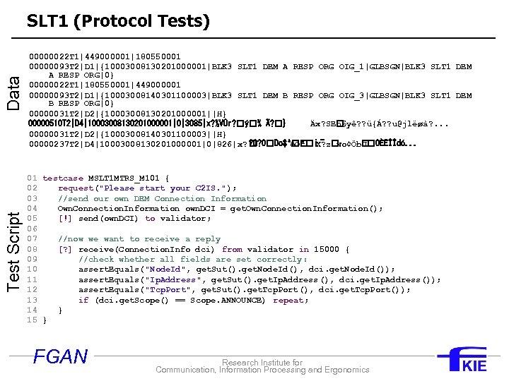 Test Script Data SLT 1 (Protocol Tests) 00000022 T 1|449000001|180550001 00000093 T 2|D 1|{10003008130201000001|BLK