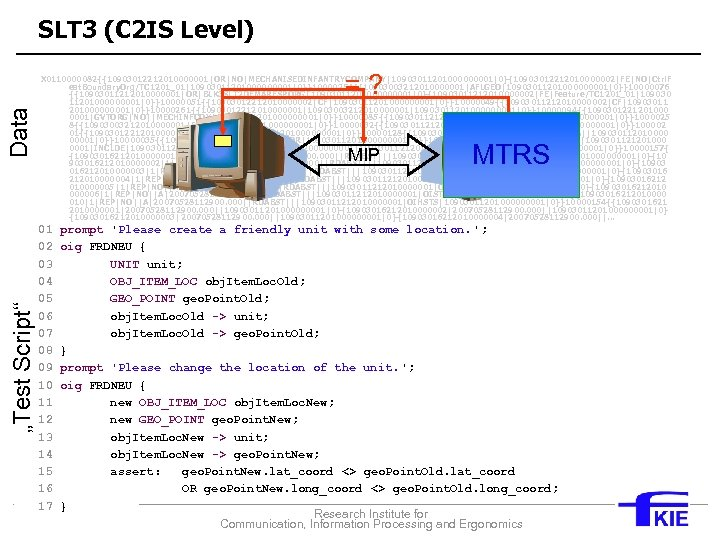 "SLT 3 (C 2 IS Level) ""Test Script"" Data =? X 0110000082{{10903012212010000001|OR|NO|MECHANISEDINFANTRYCOMPANY|1090301120100001|0}{10903012212010000002|FE|NO|Ctrl. F eat."