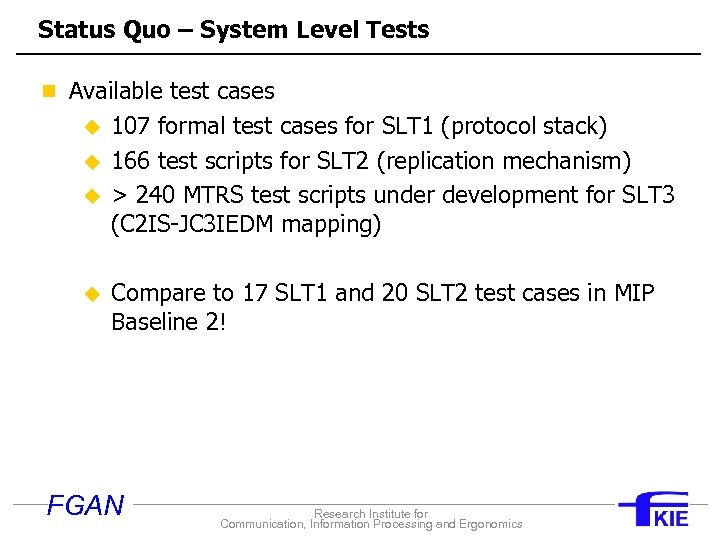 Status Quo – System Level Tests n Available test cases u u 107 formal