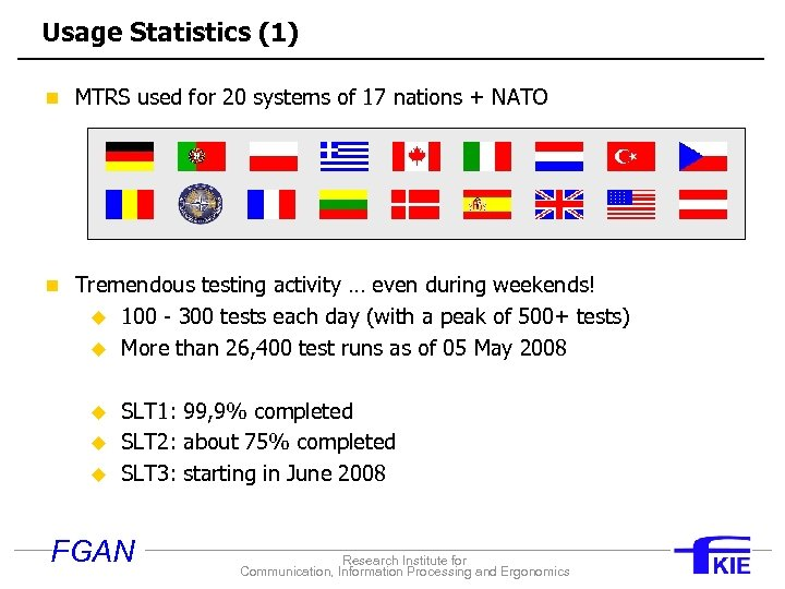 Usage Statistics (1) n MTRS used for 20 systems of 17 nations + NATO