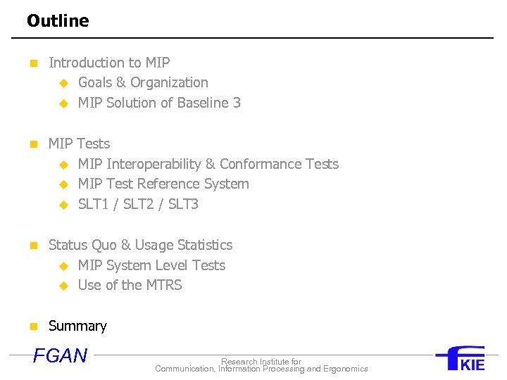 Outline n Introduction to MIP u u Goals & Organization MIP Solution of Baseline