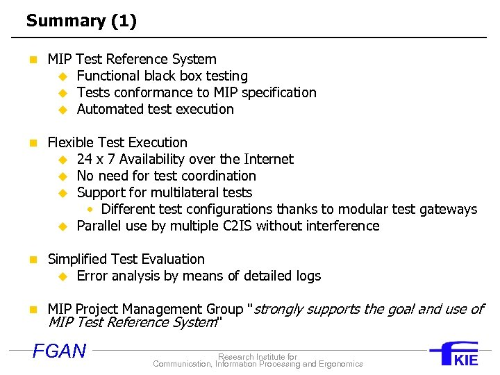 Summary (1) n MIP Test Reference System u u u Functional black box testing