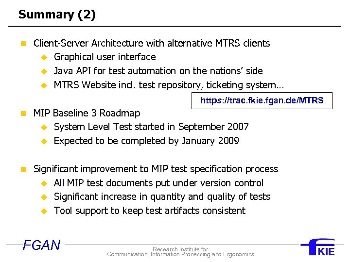 Summary (2) n Client-Server Architecture with alternative MTRS clients u u u Graphical user