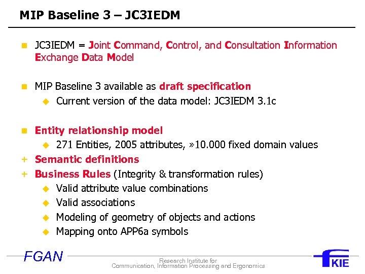 MIP Baseline 3 – JC 3 IEDM n JC 3 IEDM = Joint Command,