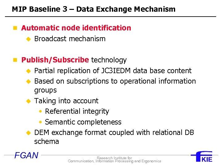 MIP Baseline 3 – Data Exchange Mechanism n Automatic node identification u Broadcast mechanism