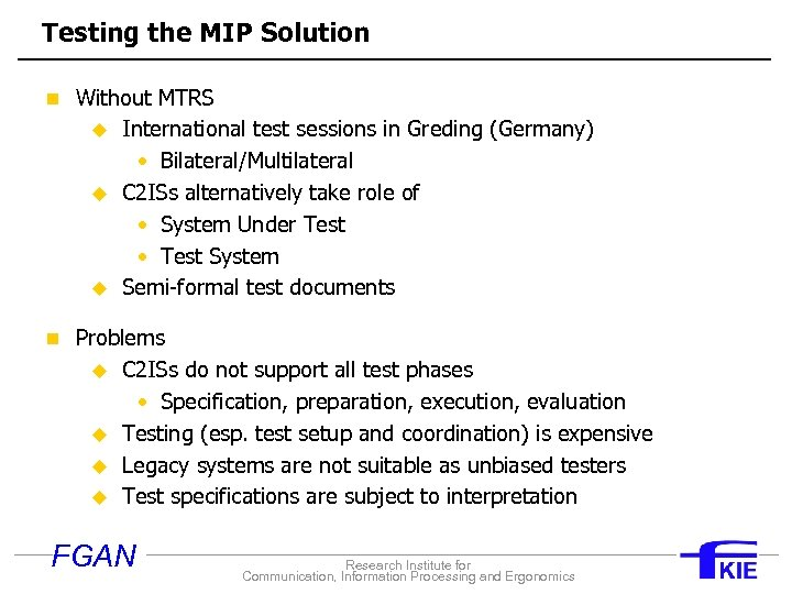 Testing the MIP Solution n Without MTRS u u u International test sessions in