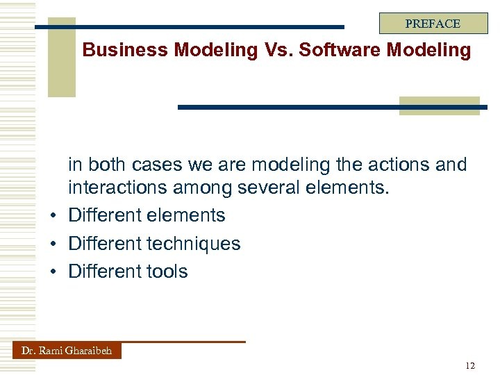PREFACE Business Modeling Vs. Software Modeling in both cases we are modeling the actions