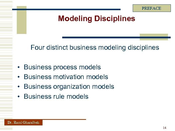 PREFACE Modeling Disciplines Four distinct business modeling disciplines • • Business process models Business