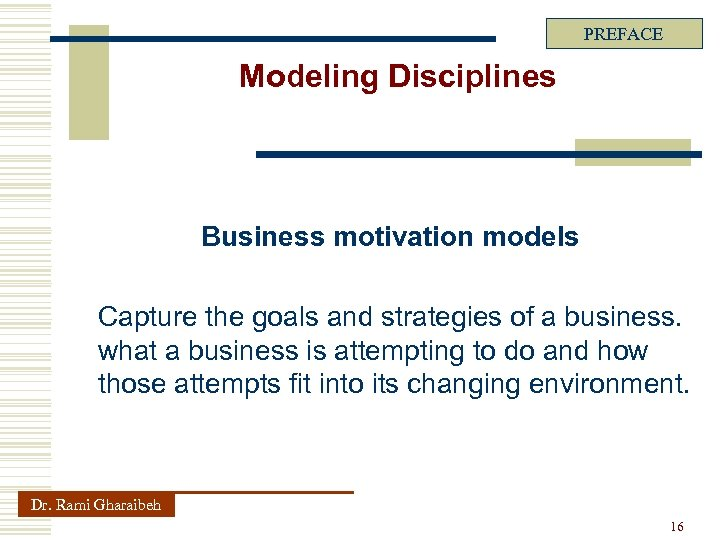 PREFACE Modeling Disciplines Business motivation models Capture the goals and strategies of a business.
