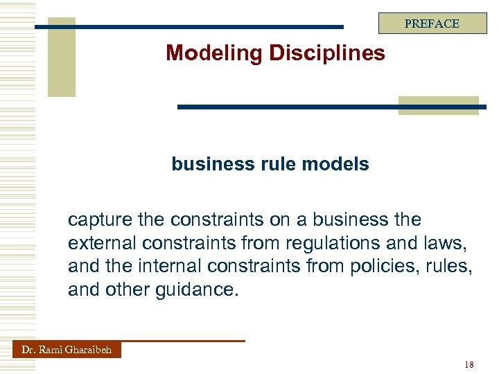 PREFACE Modeling Disciplines business rule models capture the constraints on a business the external