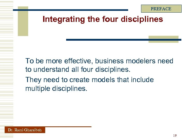 PREFACE Integrating the four disciplines To be more effective, business modelers need to understand