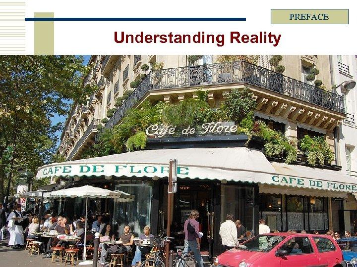 PREFACE Understanding Reality 2
