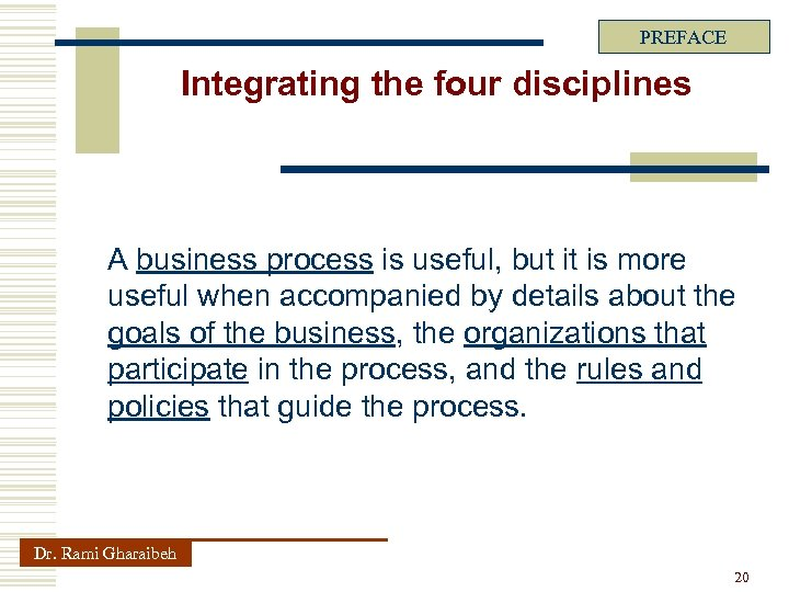 PREFACE Integrating the four disciplines A business process is useful, but it is more