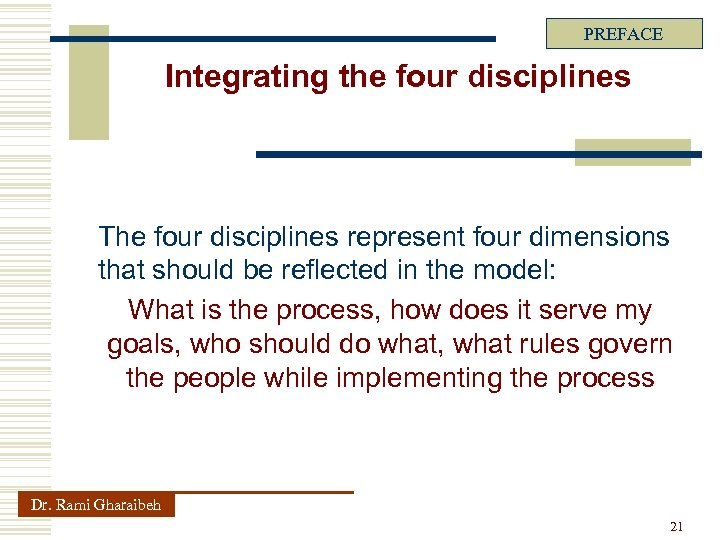 PREFACE Integrating the four disciplines The four disciplines represent four dimensions that should be