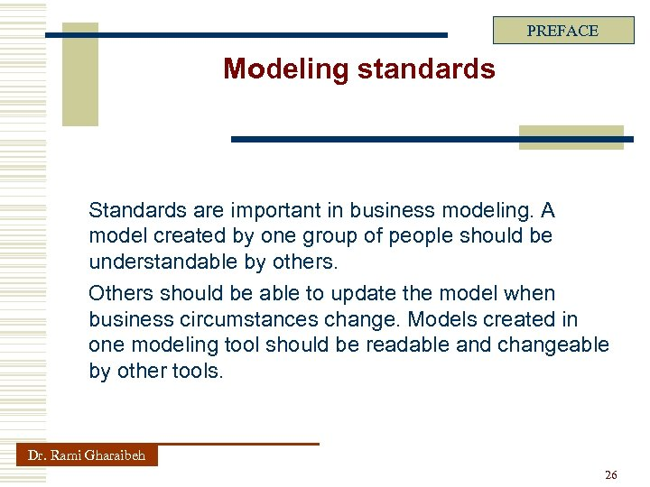 PREFACE Modeling standards Standards are important in business modeling. A model created by one