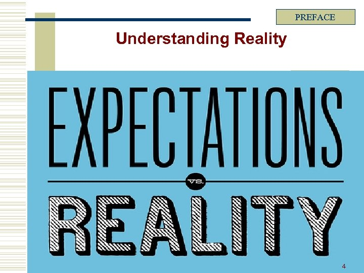 PREFACE Understanding Reality 4