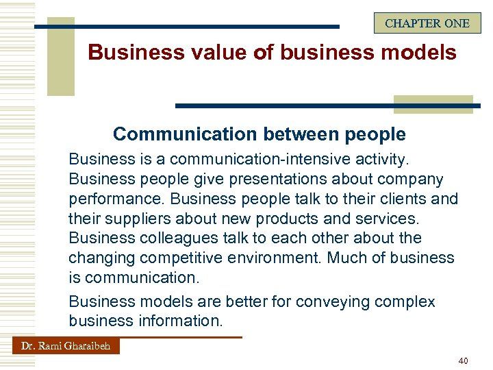CHAPTER ONE Business value of business models Communication between people Business is a communication-intensive
