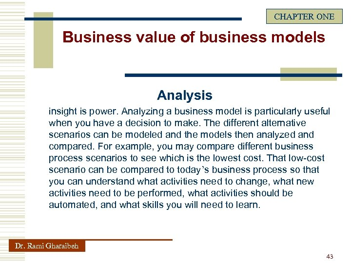 CHAPTER ONE Business value of business models Analysis insight is power. Analyzing a business
