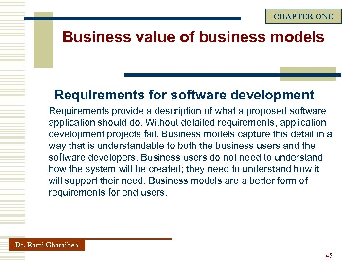 CHAPTER ONE Business value of business models Requirements for software development Requirements provide a
