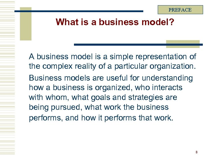 PREFACE What is a business model? A business model is a simple representation of