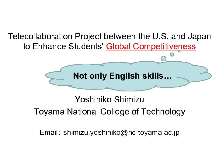 Telecollaboration Project between the U. S. and Japan to Enhance Students' Global Competitiveness Not