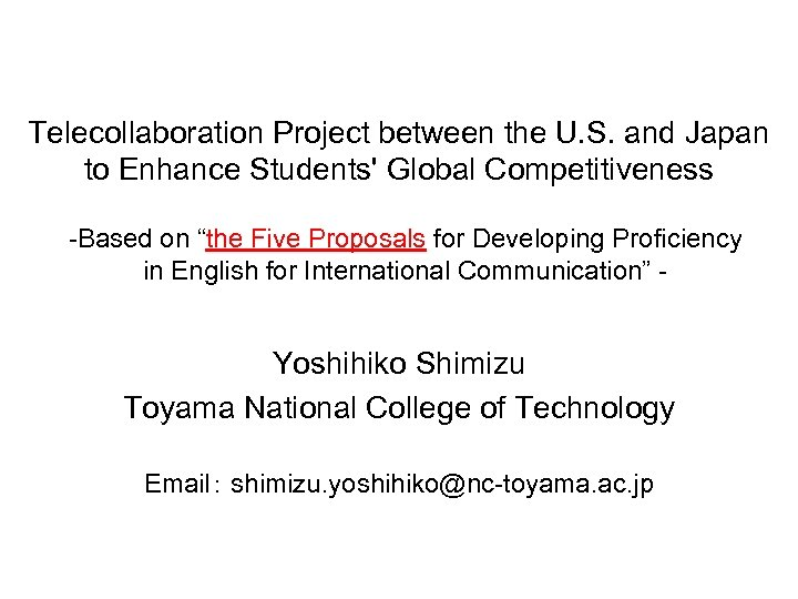 Telecollaboration Project between the U. S. and Japan to Enhance Students' Global Competitiveness -Based