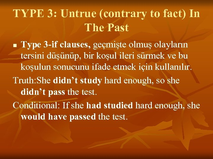 TYPE 3: Untrue (contrary to fact) In The Past Type 3 -if clauses, geçmişte
