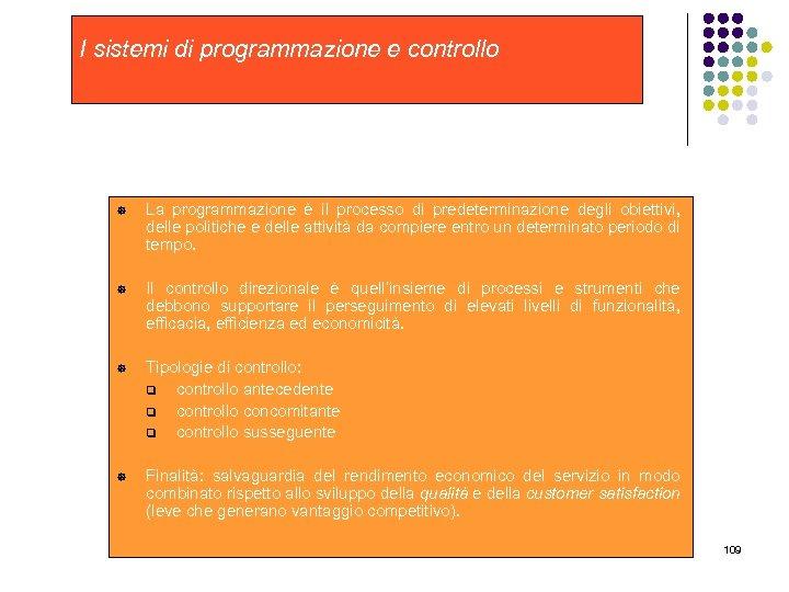 I sistemi di programmazione e controllo ] La programmazione è il processo di predeterminazione