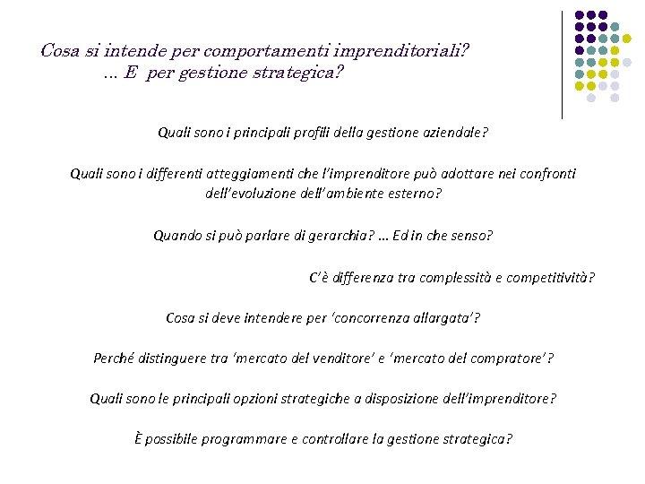 Cosa si intende per comportamenti imprenditoriali? . . . E per gestione strategica? Quali