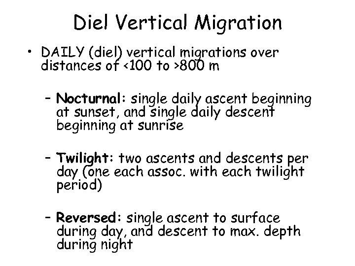 Diel Vertical Migration • DAILY (diel) vertical migrations over distances of <100 to >800
