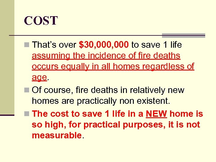 COST n That's over $30, 000 to save 1 life assuming the incidence of