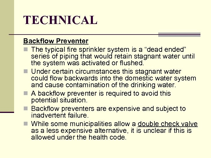"TECHNICAL Backflow Preventer n The typical fire sprinkler system is a ""dead ended"" series"