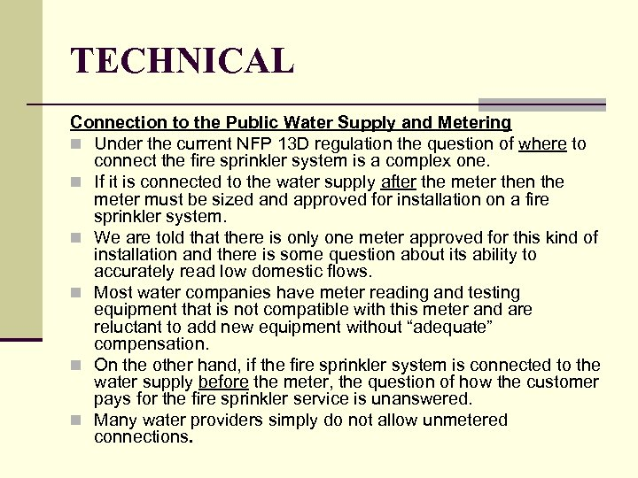 TECHNICAL Connection to the Public Water Supply and Metering n Under the current NFP