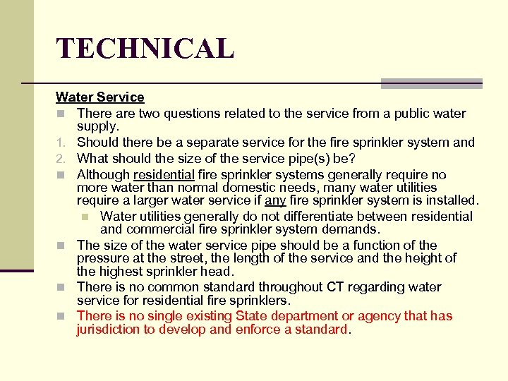 TECHNICAL Water Service n There are two questions related to the service from a